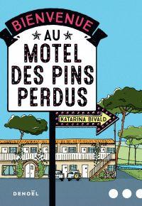 Bienvenue au motel des Pins perdus | Bivald, Katarina