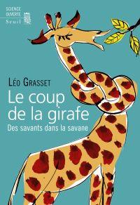 Cover image (Le Coup de la girafe. Des savants dans la savane)