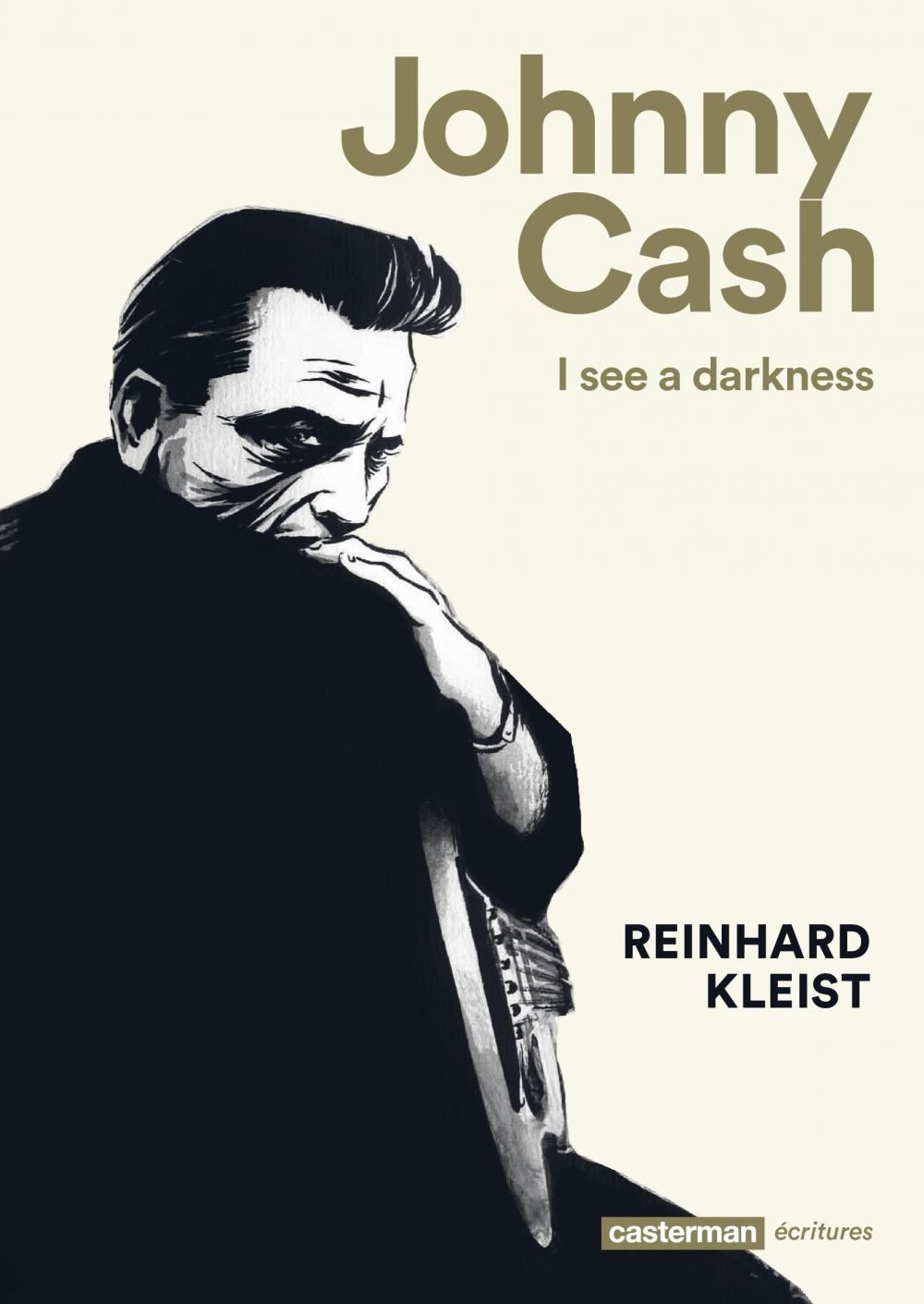 Johnny Cash. I see a darkness | Kleist, Reinhard (1970-....). Auteur