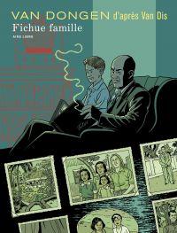 Fichue famille | Dongen, Peter van (1966-....). Auteur