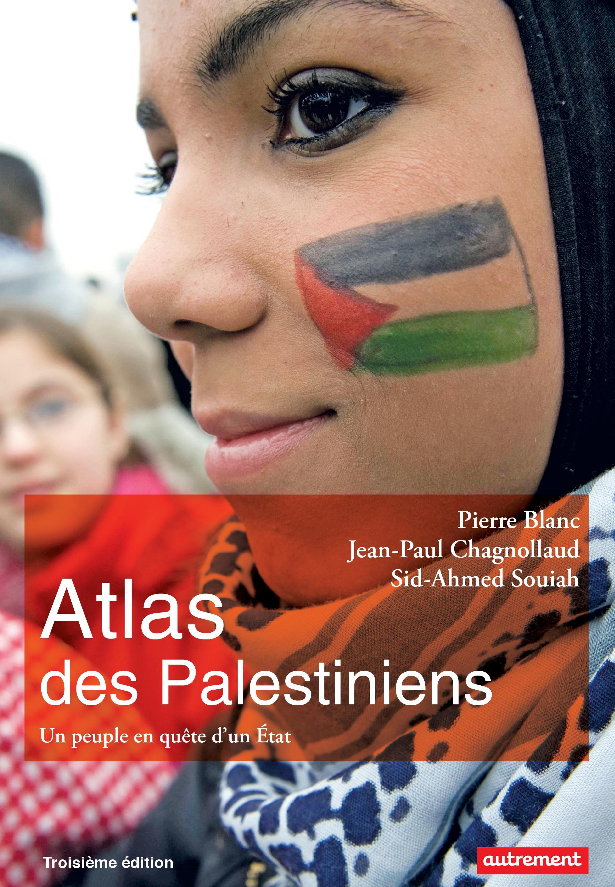 Atlas des Palestiniens. Un peuple en quête d'un État