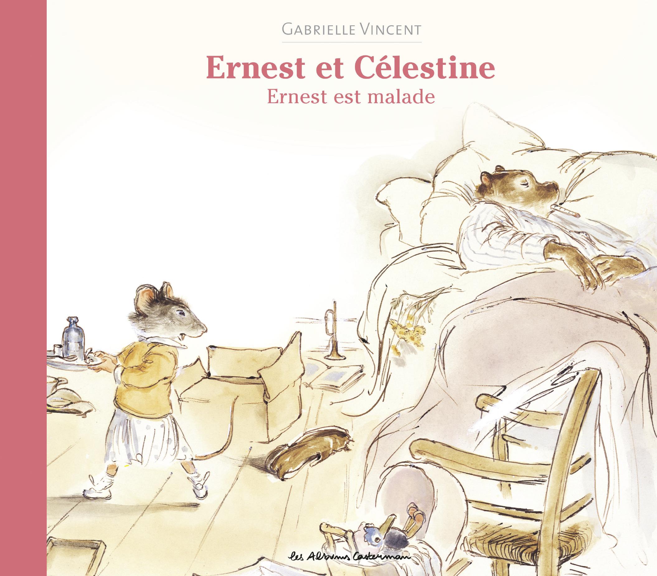 Les albums d'Ernest et Célestine - Ernest est malade | Vincent, Gabrielle
