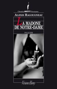 La Madone de Notre-Dame | Ragougneau, Alexis
