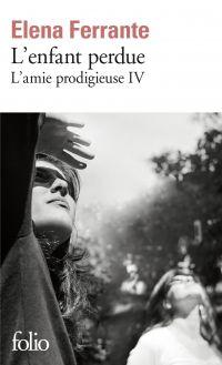 L'amie prodigieuse (Tome 4) - L'enfant perdue | Ferrante, Elena. Auteur
