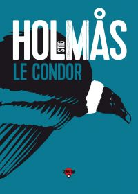LE CONDOR | Holmas, Stig (1946-....). Auteur