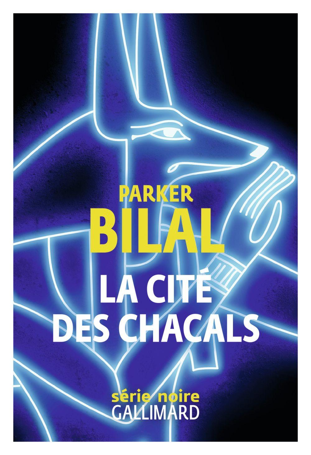 La cité des chacals | Bilal, Parker. Auteur