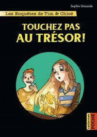 Les enquêtes de Tim et Chloé (Tome 3) - Touchez pas au trésor ! | Dieuaide, Sophie