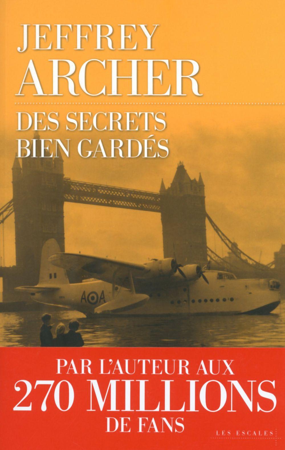 Des secrets bien gardés | ARCHER, Jeffrey. Auteur