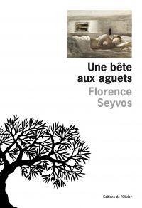 Une bête aux aguets | Seyvos, Florence. Auteur
