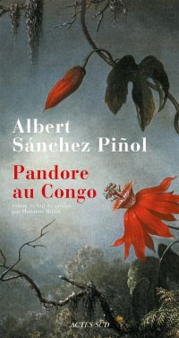 Pandore au Congo   Sánchez piñol, Albert