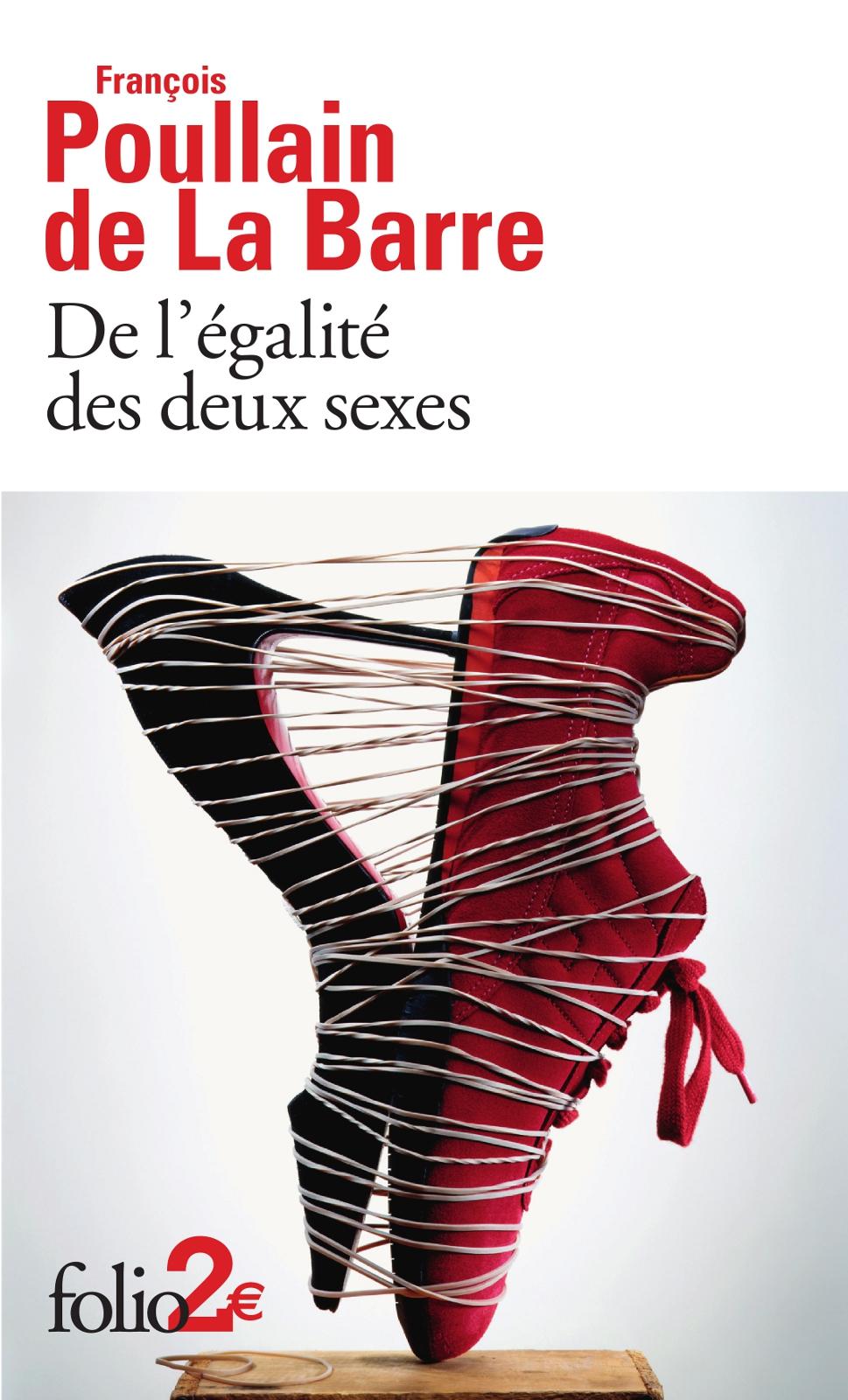 De l'égalité des deux sexes. Discours physique et moral où l'on voit l'importance de se défaire des préjugés | Poullain de La Barre, François (1647-1725). Auteur