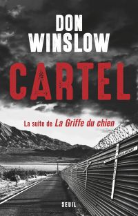 Cartel, la suite de la Griffe du chien | Winslow, Don. Auteur