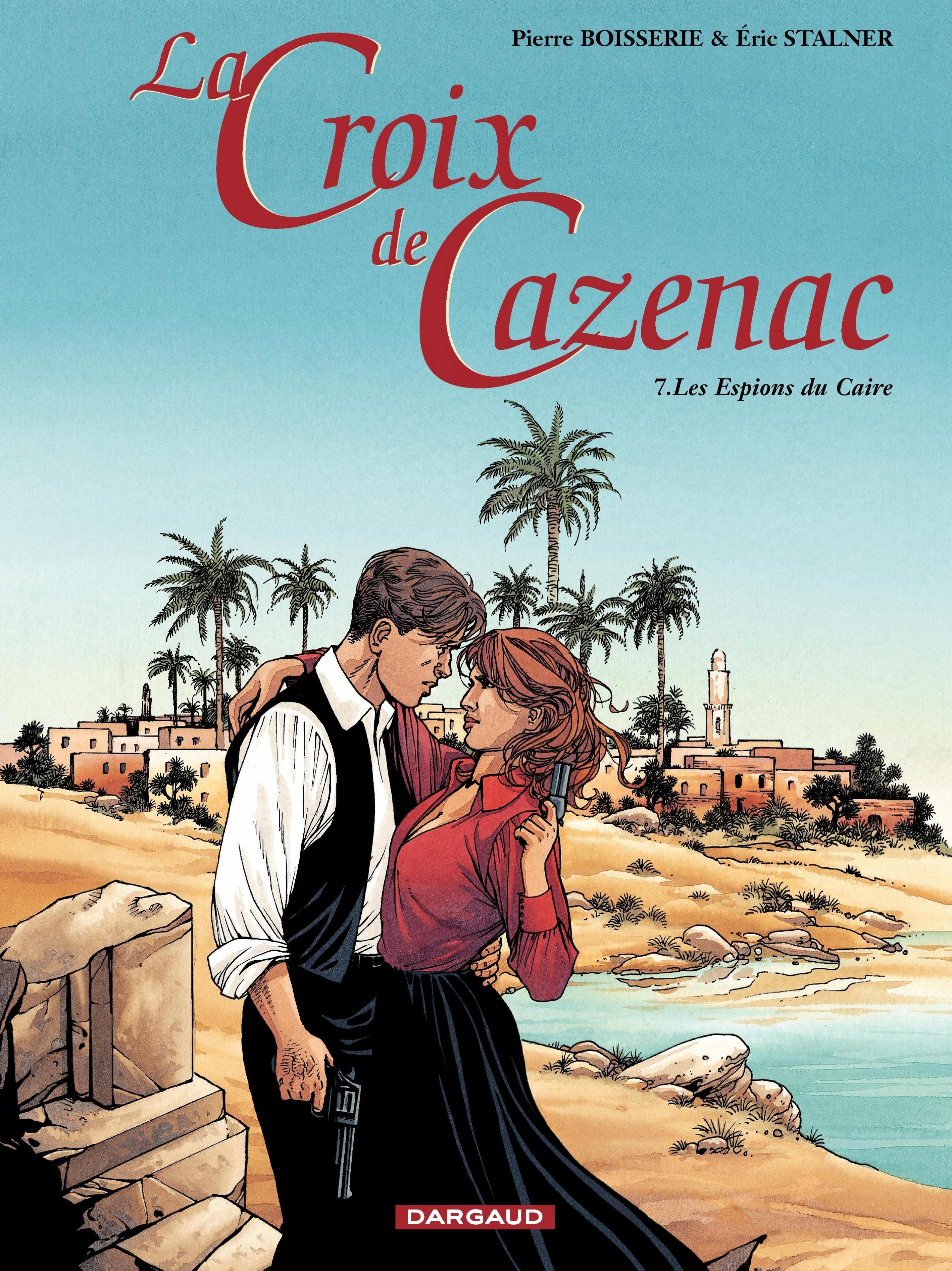 La Croix de Cazenac - Tome 7 - Espions du Caïre (Les)