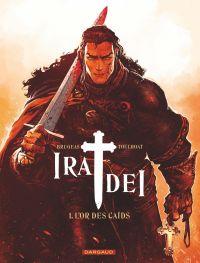 Ira Dei - Tome 1 - Or des C...
