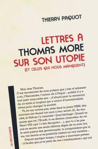 Lettres à Thomas More sur son utopie (et celles qui nous manquent) | PAQUOT, Thierry. Auteur