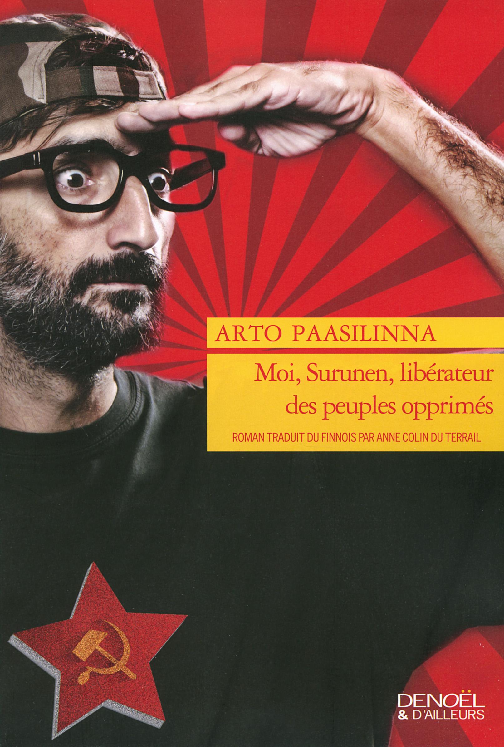 Moi, Surunen, libérateur des peuples opprimés | Paasilinna, Arto