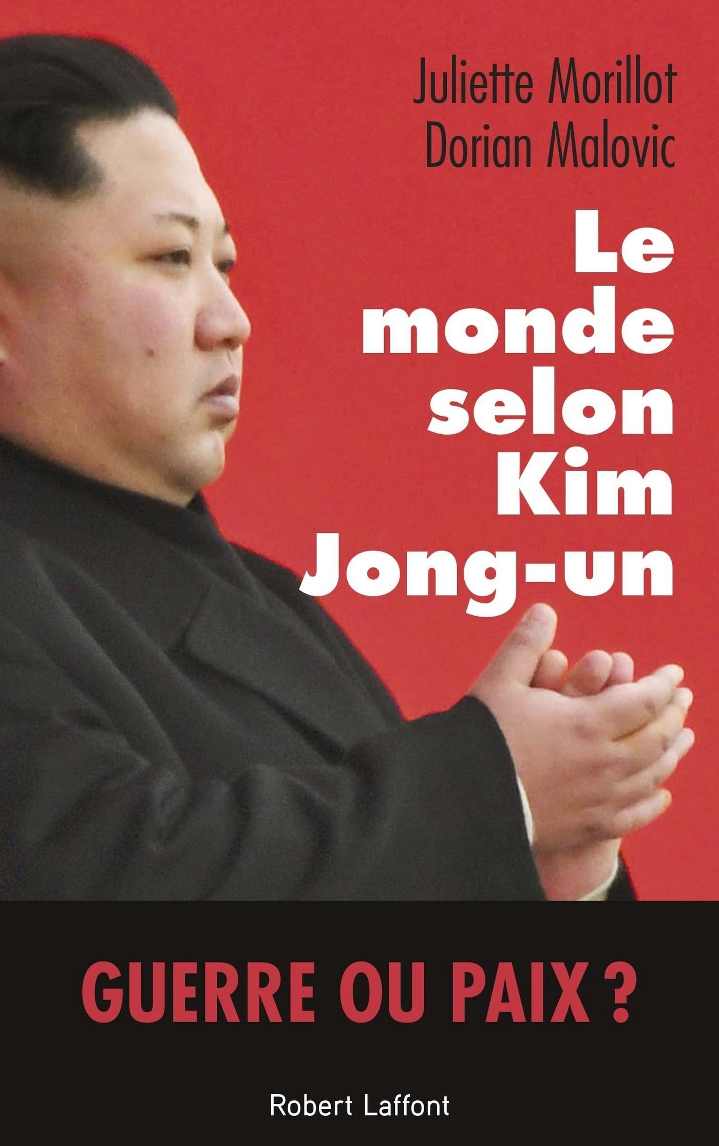 Le Monde selon Kim Jong-un | MALOVIC, Dorian