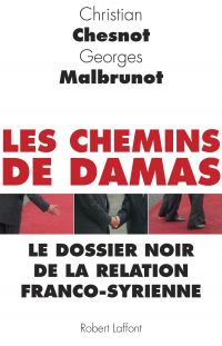 Les Chemins de Damas | Malbrunot, Georges (1962-....). Auteur