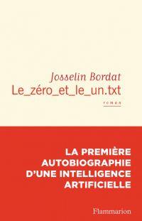 Le_zéro_et_le_un.txt | Bordat, Josselin (1980?-....). Auteur