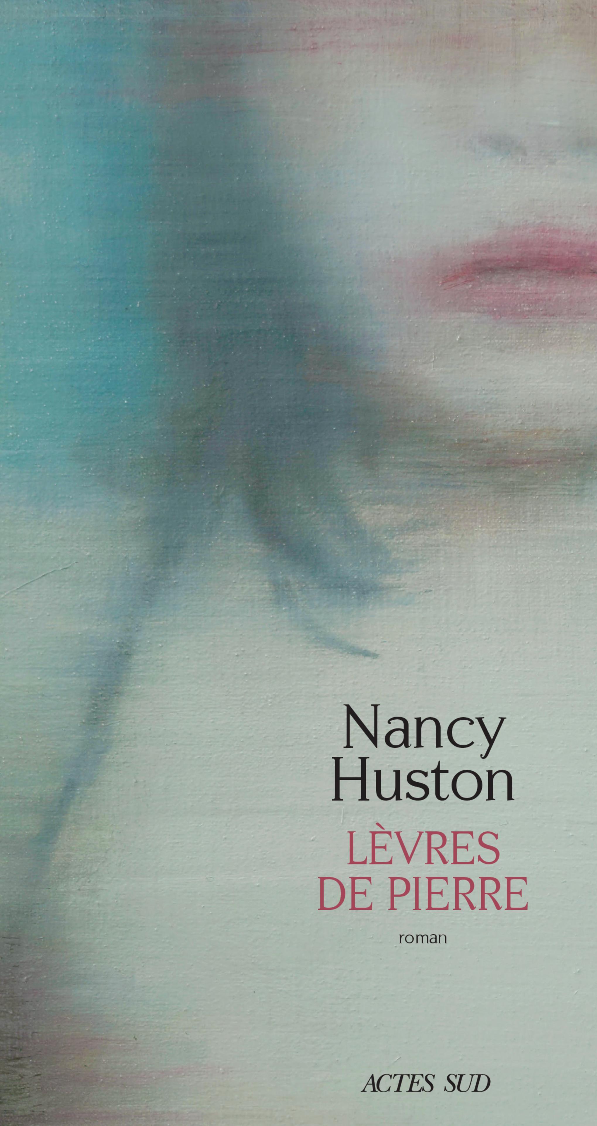 Lèvres de pierre   Huston, Nancy