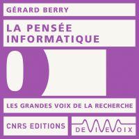 La pensée informatique | Berry, Gérard. Auteur