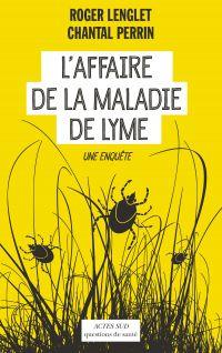 L'Affaire de la maladie de Lyme | Perrin, Chantal. Auteur