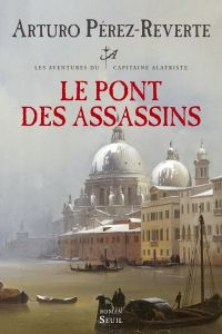 Le Pont des assassins | Pérez-Reverte, Arturo (1951-....). Auteur