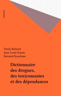 Dictionnaire des drogues, d...
