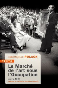 Le marché de l'art sous l'Occupation | Polack, Emmanuelle. Auteur