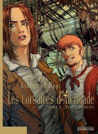 Les Corsaires d'Alcibiade - Tome 1 - Elites secrètes | Filippi, Denis-Pierre (1972-....). Auteur