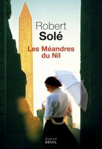 Les méandres du Nil | Solé, Robert. Auteur