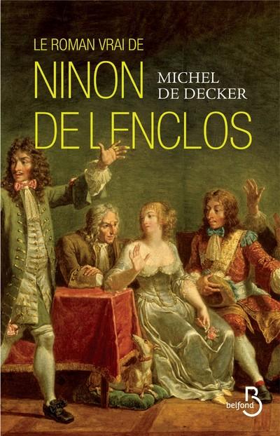 Le roman vrai de Ninon de Lenclos |