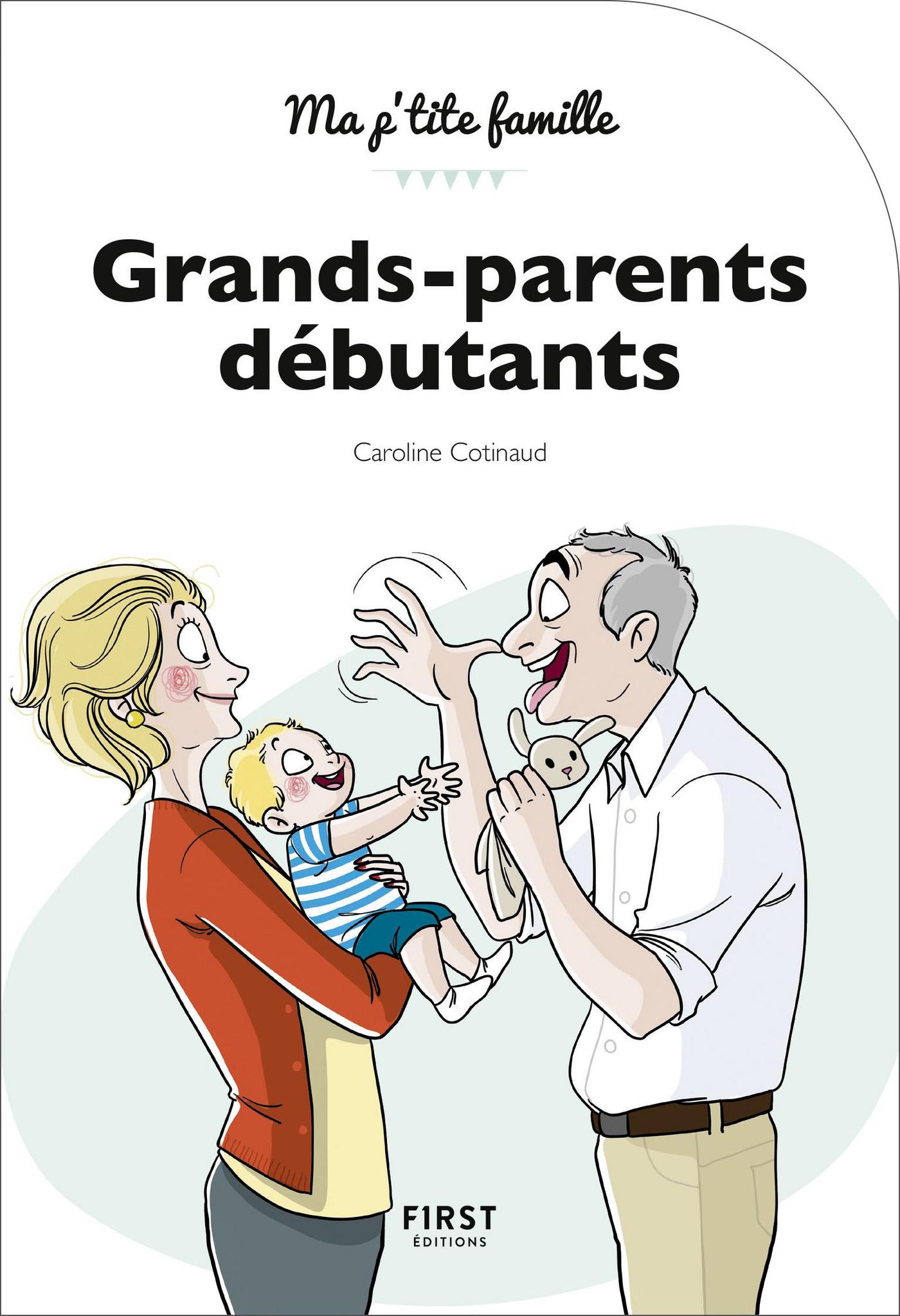 Grands-parents débutants, 3e édition   COTINAUD, Caroline