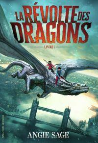 La Révolte des dragons | Sage, Angie. Auteur