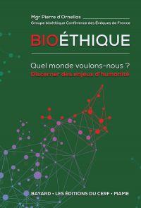 Bioéthique - Quel monde vou...
