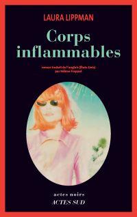 Corps inflammables | Lippman, Laura. Auteur