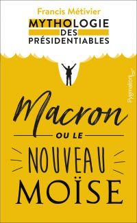 Macron ou le nouveau Moïse
