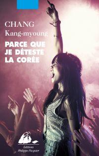 Parce que je déteste la Corée | Chang, Kang-Myoung (1975-....). Auteur