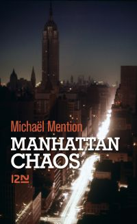 Manhattan chaos | Mention, Michaël (1979-....). Auteur