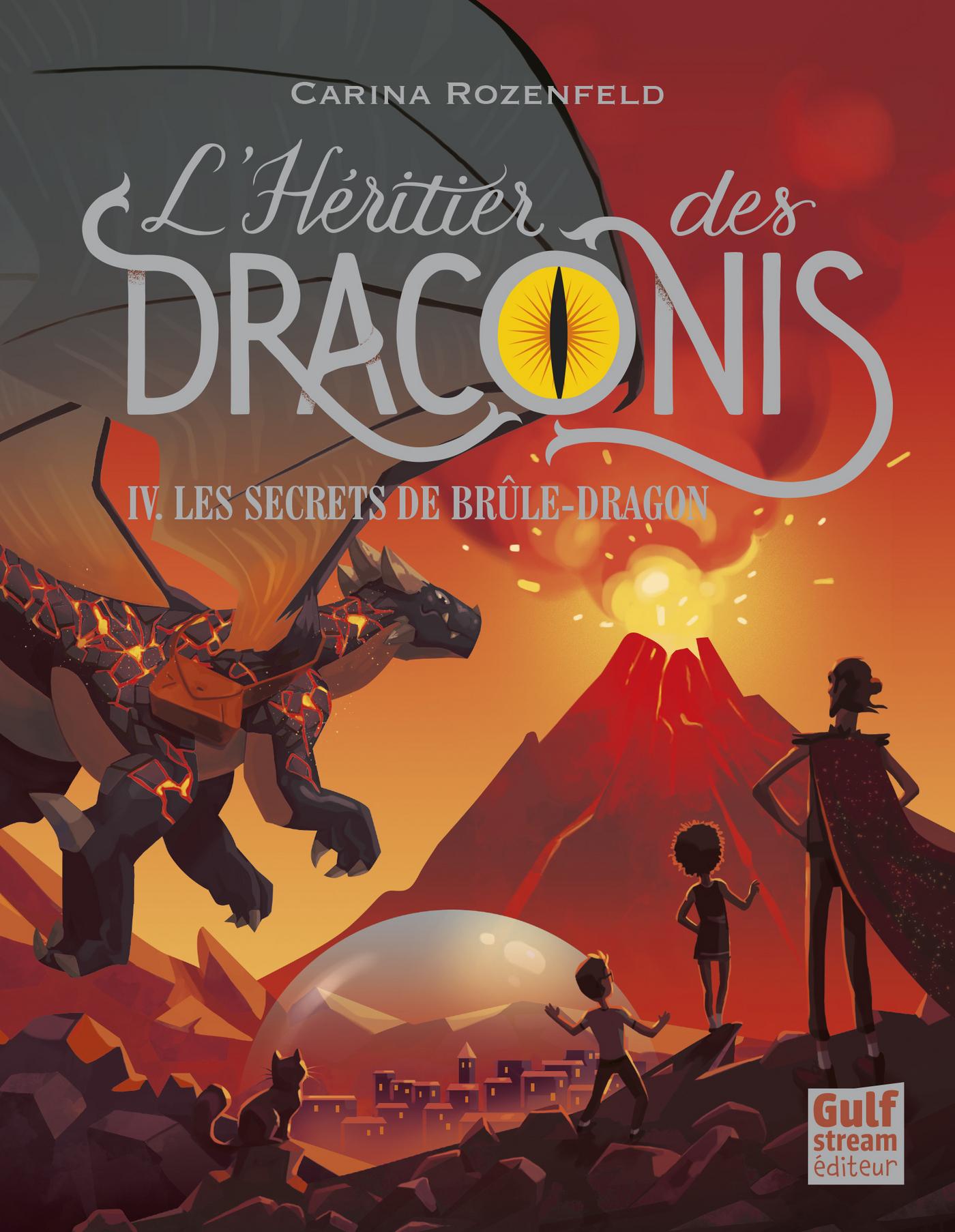 L'Héritier des Draconis - tome 4 Les Secrets de Brûle-Dragon
