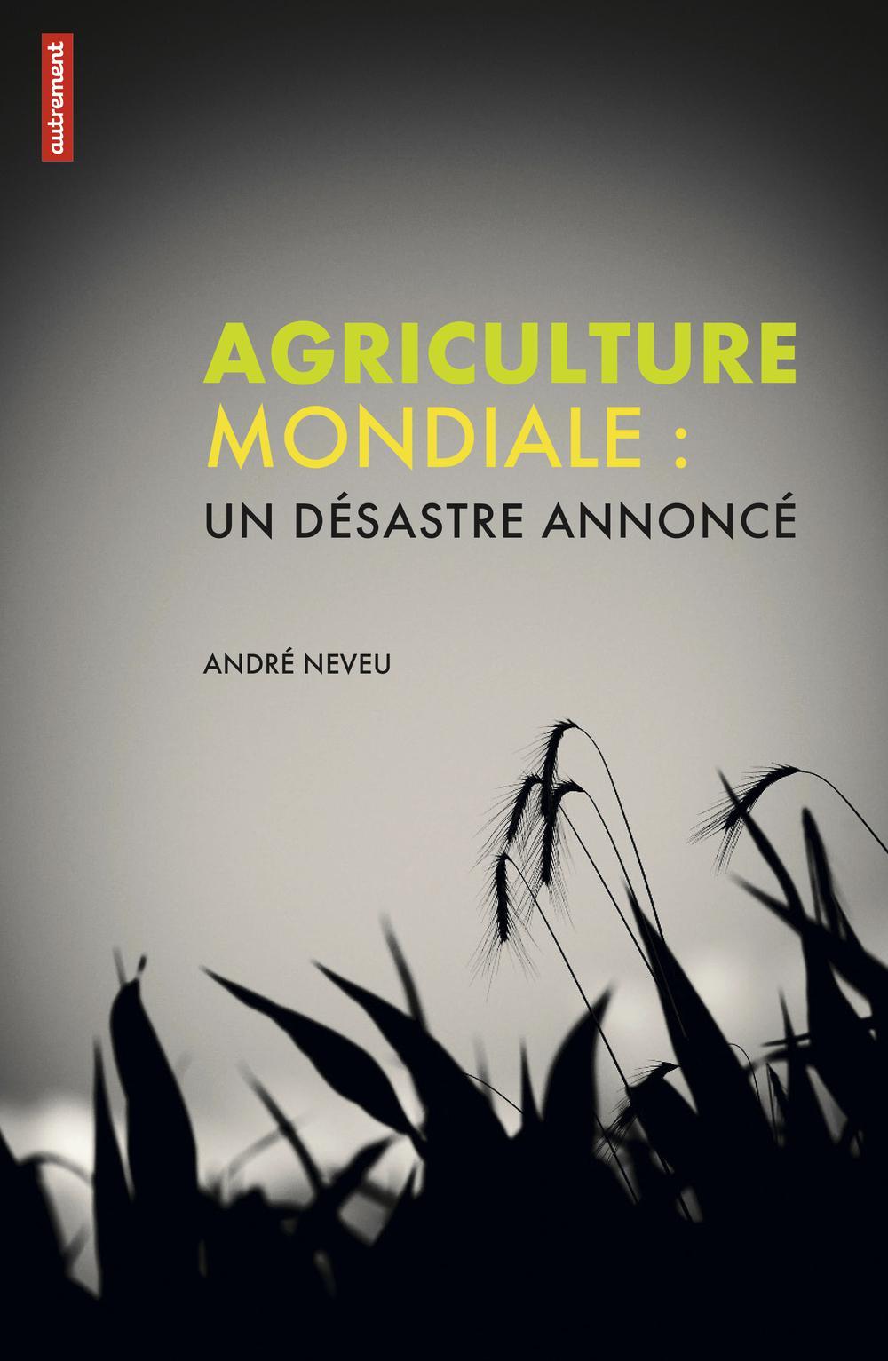 Agriculture mondiale, UN DÉSASTRE ANNONCÉ