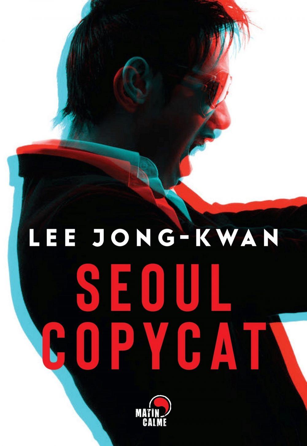 Séoul copycat | Lee, Jong-Kwan. Auteur