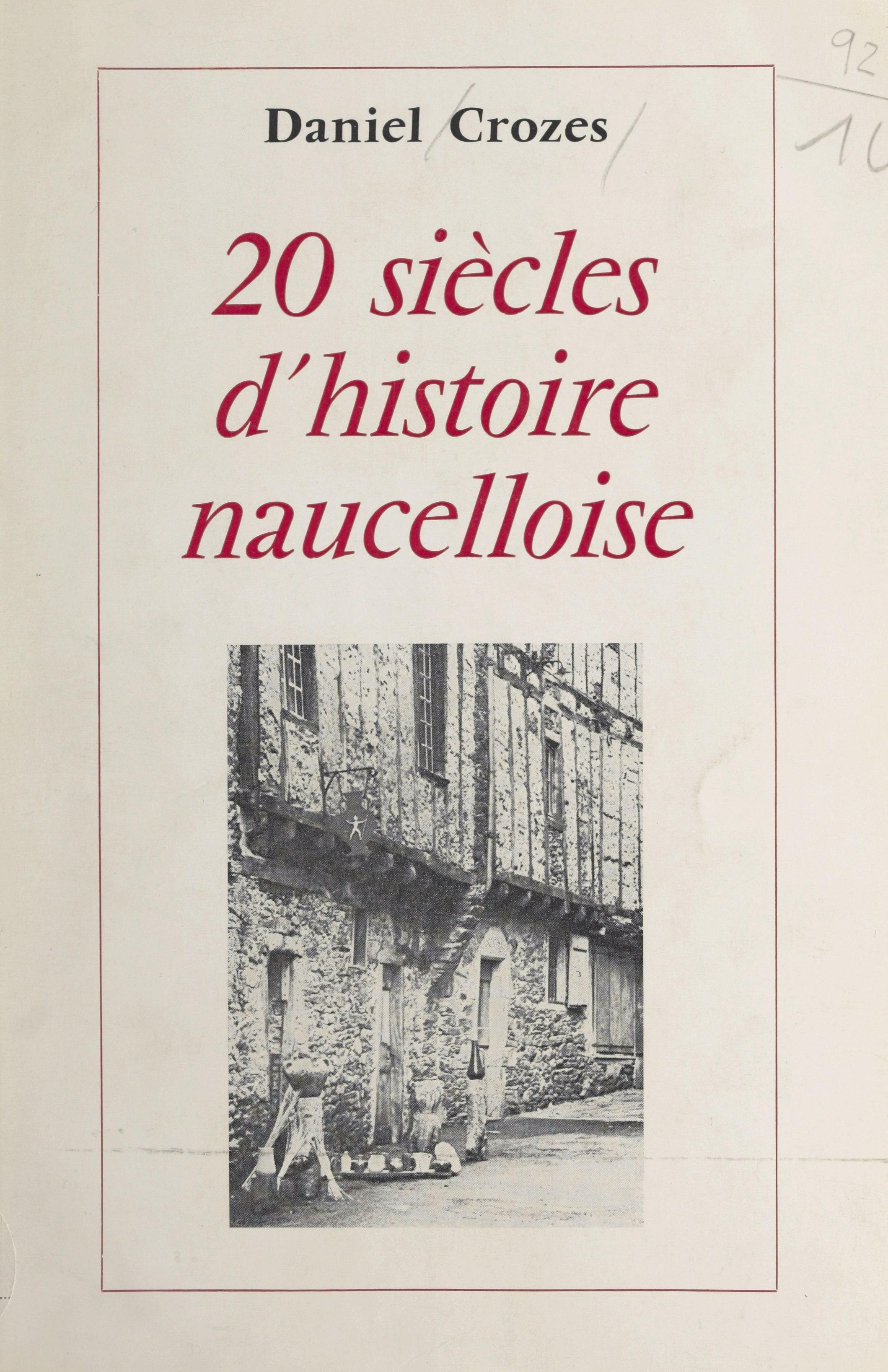 20 siècles d'histoire naucelloise