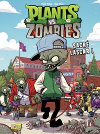 Plants vs zombies - Tome 3 - Sacré Lascar