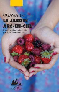 Le Jardin Arc-en-ciel | Ogawa, Ito (1973-....). Auteur