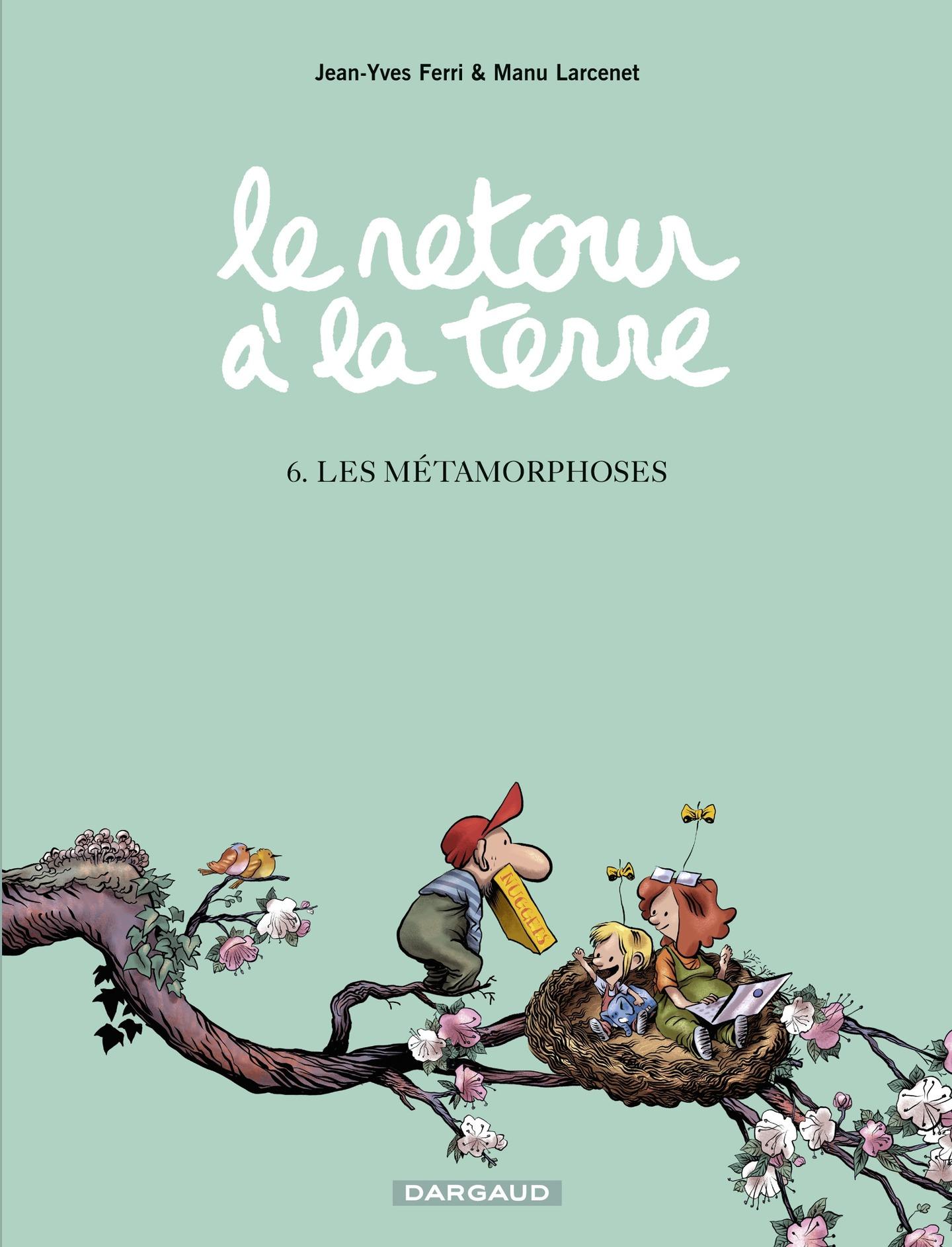 Le Retour à la terre - tome 6 - Les Métamorphoses | Larcenet, Manu