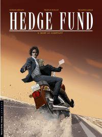 Hedge Fund - tome 5 - Mort ...