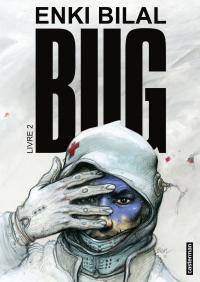 Bug (Livre 2) | Bilal, Enki. Contributeur