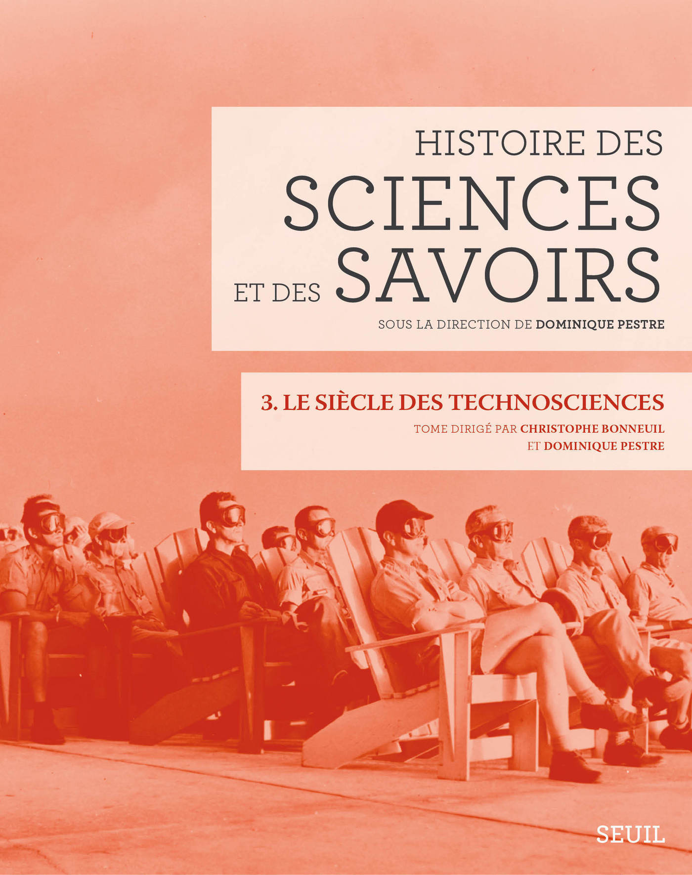Histoire des sciences et des savoirs, t. 3. Le siècle des technosciences