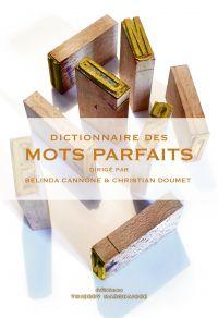 Dictionnaire des mots parfaits | Cannone, Belinda (1958-....). Directeur de publication